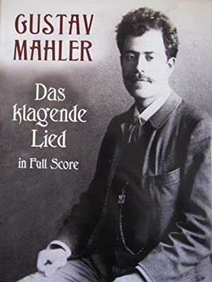 Das klagende Lied. The Song of Lament. Cantata for Soprano, Alto and Tenor Solo, Mixed Chorus and...