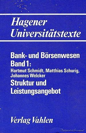 Bank- und Börsenwesen. Band 1: Struktur und: Schmidt, Hartmut /