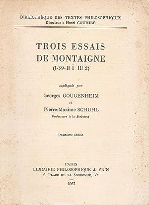 Trois Essais de Montaigne (I-39-II-1-III-2): Gougenheim, Georges /