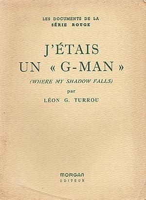 J'étais un ''G-man'': Turrou, Léon G.