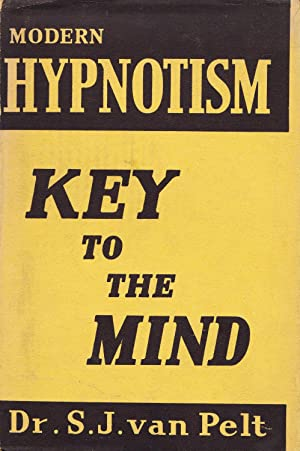 Modern Hypnotism. Key To The Mind.: Pelt, S. J.