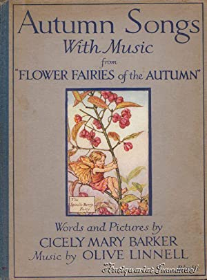 Autumn Songs with Music. From »Flower Fairies of the Autumn«. Words and Pictures by Cicely Mary B...