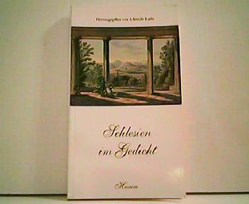 Schlesien im Gedicht. Vom Barock zur Neuzeit - 125 Gedichte aus 400 Jahren. - Albrecht Baehr (Hrsg.)