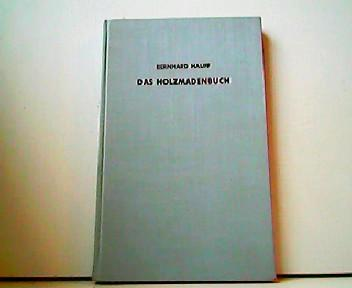 Das Holzmadenbuch.: Bernhard Hauff: