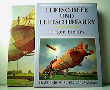 Luftschiffe und Luftschiffahrt.: Jürgen Eichler:
