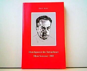 Horchposten im Kreuzfeuer. Mein Sommer 2005.: Ernst Kern: