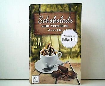 9781517757830 - Miranda J. Fox: Schokolade zum Verzehren. Welcome to Edlyn Hill. - Buch