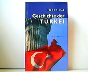 Geschichte der Türkei. - Feroz Ahmad