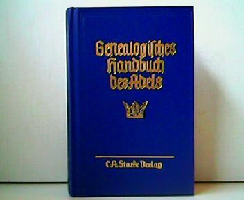 Genealogisches Handbuch des Adels. Band 137 der: Walter v. Hueck
