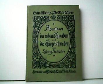 Abenteuer der sieben Schwaben. Abenteuer des Spiegelschwaben.: Ludwig Aurbacher: