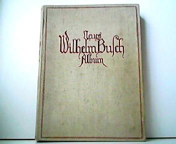 Neues Wilhelm Busch Album - Sammlung lustiger: Wilhelm Busch: