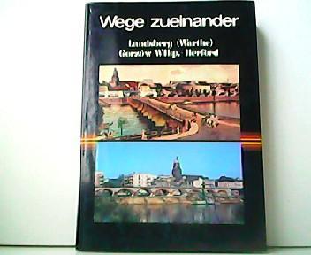 Wege zueinander. Landsberg ( Warthe ) -: Hans Beske, Ernst