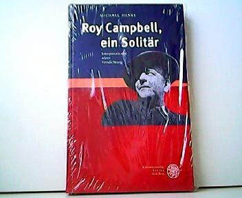 Roy Campbell, ein Solitär - Interpretationen seiner Versdichtung. Anglistische Forschungen Band 333. - Michael Hanke