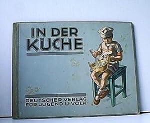 In der Küche. Kind und Heim IV.: Herbert Schimkowitz (Bilder):