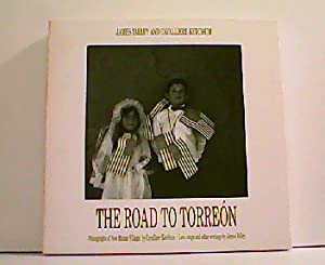 The Road to Torreon. Photographs of New Mexico Villages by Cavalliere Ketchum - Love songs and ot...
