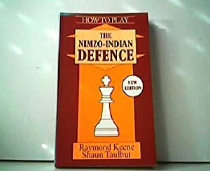 How to Play the Nimzo-Indian Defence. New Edition. A Batsford Chess Book.