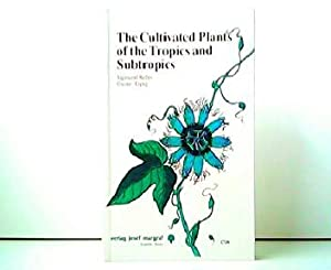 The Cultivated Plants of the Tropics and: Sigmund Rehm and