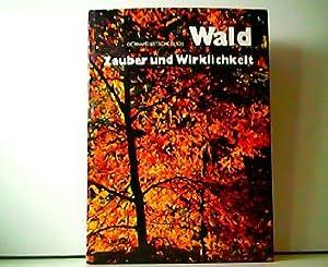 Wald - Zauber und Wirklichkeit.: Gerhard Mitscherlich: