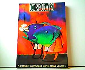 Corporate Showcase. Photography, Illustration and Graphic Design Volume 11.