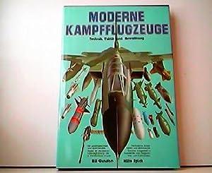 Moderne Kampfflugzeuge. Technik, Taktik und Bewaffnung.: Bill Gunston und