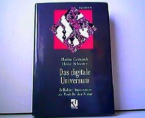 Das digitale Universum. Zelluläre Automaten als Modelle: Gerhardt, Martin und