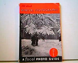 All about Winter Photography and your Camera. A Focal Photo Guide.
