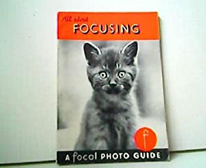 All about Focusing and your Camera. A Focal Photo Guide.