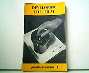 Developing the Film - Photofacts Number 10.