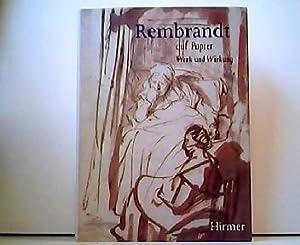 Rembrandt auf Papier - Werk und Wirkung.: Thea Vignau-Wilberg: