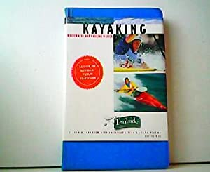 Kayaking - Whitewater and Touring Basics. A Trailside Series Guide.