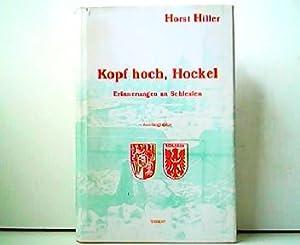 Kopf hoch, Hockel - Erinnerungen aus Schlesien.: Horst Hiller: