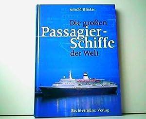 Die großen Passagier-Schiffe der Welt.: Arnold Kludas und