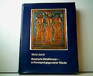 Russische Metall-Ikonen - in Formsand gegossener Glaube.: Stefan Jeckel: