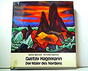 Gustav Hagemann - Der Maler des Nordens.: Heinrich Mersmann und
