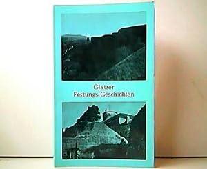 Glatzer Festungs-Geschichten.: Dr. Eduard Köhl