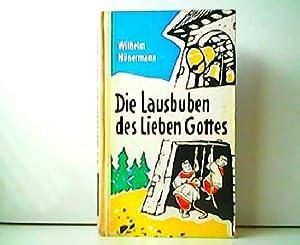 Die Lausbuben des Lieben Gottes - Erzählungen: Wilhelm Hünermann: