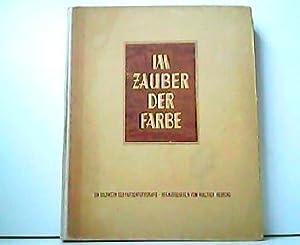 Im Zauber der Farbe - Ein Bildwerk: Walther Heering (Hrsg.):