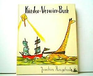 Kinder-Verwirr-Buch mit vielen Bildern. Nachdruck der Originalausgabe: Joachim Ringelnatz: