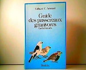 Guide des passereaux granivores - Emberizines.: Gilbert C. Armani: