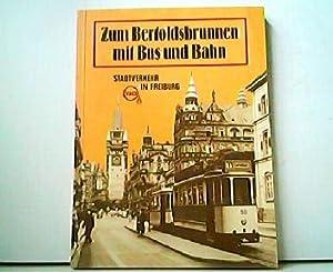 Zum Bertoldsbrunnen mit Bus und Bahn -: Jürgen Burmeister, Arnold