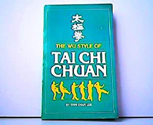 The Wu Style of Tai Chi Chuan.