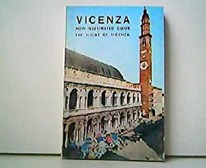 Vicenza - New illustrated Guide - The Villas of Vicenza. Viscegliai Guides - Vicenza and its Envi...