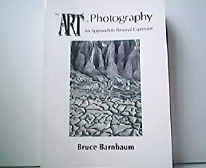 The Art of Photography - An Approach to Personal Expression. Photographic Arts Editions.