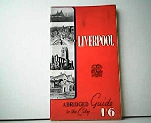 Liverpool - A Guide to the City. Abridged Edition. Thirteenth Edition 1951 - 1952.