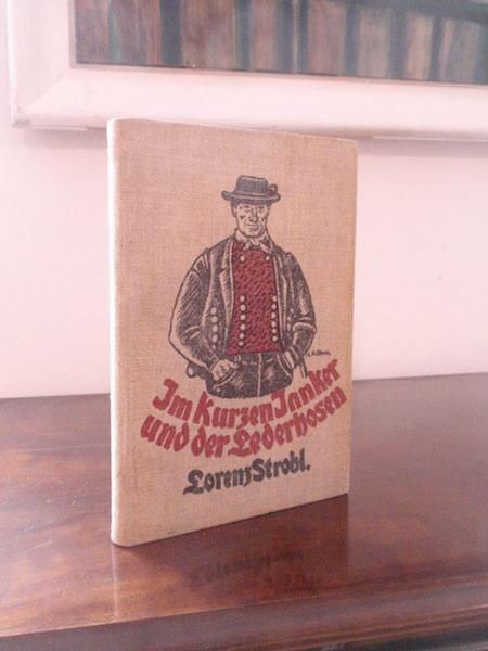 Im kurzen Janker und der Lederhosen. Lustige: Strobl, Lorenz.