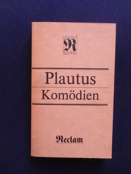 Komödien.: Plautus, Titus Maccius.