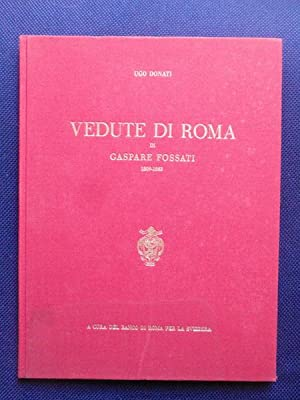Vedute di Roma di Gaspare Fossati 1809: Donati, Ugo -