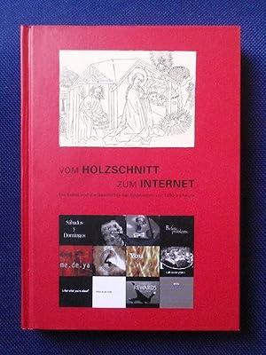 Vom Holzschnitt zum Internet. Die Kunst und: Hirner, René.