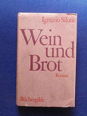Wein und Brot.: Silone, Ignazio.