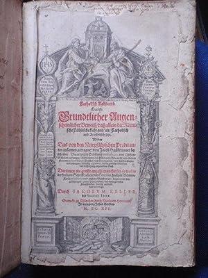 Catholisch Pabstumb. Das ist: Grundtlicher Augenscheinlicher Beweiß,: Keller, Iacobum (Jakob).
